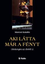 Aki látta már a fényt - Ekönyv - Marosi Katalin