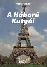 A Háború Kutyái - Ekönyv - Molnár István