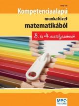 KOMPETENCIA ALAPÚ MUNKAFÜZET MATEMATIKÁBÓL 3. ÉS 4. OSZTÁLYOSOKNAK - Ekönyv - BALOGH ERIKA
