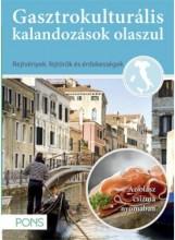 GASZTROKULTURÁLIS KALANDOZÁSOK OLASZUL - AZ OLASZ CSIZMA NYOMÁBAN - Ekönyv - KLETT KIADÓ