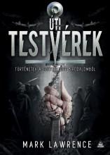 ÚTI TESTVÉREK - TÖRTÉNETEK A SZÉTHULLOTT BIRODALOMBÓL - Ekönyv - LAWRENCE, MARK