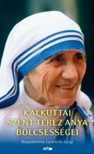 KALKUTTAI SZENT TERÉZ ANYA BÖLCSESSÉGEI - Ekönyv - LAZI KIADÓ
