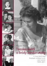 TISZAKÉCSKÉTŐL A BRÓDY SÁNDOR UTCÁIG - H. SOÓS MÁRIA ÉLETE 1929-2011 - Ekönyv - HUSZÁR TIBOR