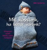 MIT KÖSSÜNK, HA BABÁT VÁRUNK? - Ekönyv - VAN DE CAR, NIKKI