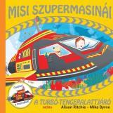 A TURBÓ-TENGERALATTJÁRÓ - MISI SZUPERMASINÁI - Ekönyv - RITCHIE, ALISON-BYRNE, MIKE