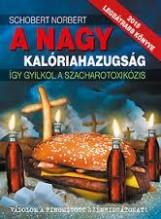 A NAGY KALÓRIAHAZUGSÁG - Ekönyv - SCHOBERT NORBERT