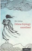 DÓZSA GYÖRGY SZERELMEI - Ekönyv - DR. ILLÉS GYÖRGY