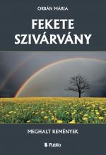 Fekete szivárvány - Ekönyv - Orbán Mária