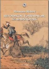 REFORMKOR, FORRADALOM, SZABADSÁGHARC - Ekönyv - HERMANN RÓBERT