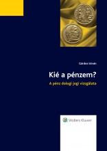 Kié a pénzem? - A pénz dologi jogi vizsgálata - Ekönyv - dr. Gárdos István