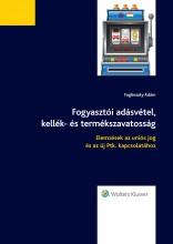 Fogyasztói adásvétel, kellék- és termékszavatosság - Ekönyv - dr. Fuglinszky Ádám