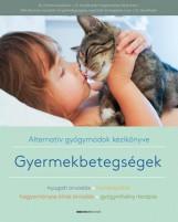 GYERMEKBETEGSÉGEK - ALTERNATÍV GYÓGYMÓDOK KÉZIKÖNYVE - Ekönyv - BIOENERGETIC KIADÓ KFT.