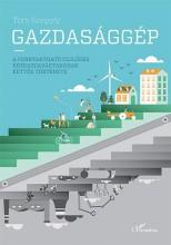 GAZDASÁGGÉP - A FENNTARTHATÓ FEJLŐDÉS KÖZGAZDASÁGTANÁNAK KETTŐS TÖRTÉNETE - ÜKH - Ekönyv - TÓTH GERGELY