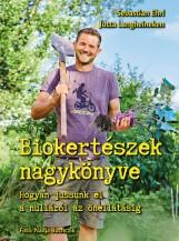 BIOKERTÉSZEK NAGYKÖNYVE - HOGYAN JUSSUNK EL A NULLÁRÓL AZ ÖNELLÁTÁSIG - Ekönyv - EHRL, SEBASTIAN - LANGHEINEKEN, JUTTA