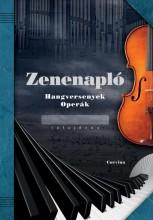 ZENENAPLÓ - HANGVERSENYEK, OPERÁK - Ekönyv - CORVINA KIADÓ
