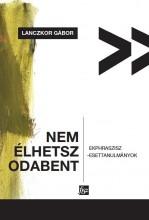 NEM ÉLHETSZ ODABENT - EKPHRASZISZ-ESETTANULMÁNYOK - Ekönyv - LANCZKOR GÁBOR