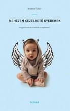 NEHEZEN KEZELHETŐ GYEREKEK - ÚJ! - Ekönyv - FULLER, ANDREW