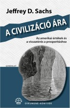 A CIVILIZÁCIÓ ÁRA - AZ AMERIKAI ÉRTÉKEK ÉS A VISSZATÉRÉS A PROSPERITÁSHOZ - Ekönyv - SACHS, JEFFREY D.