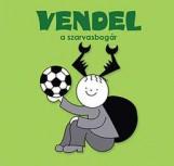 VENDEL, A SZARVASBOGÁR - Ebook - BARTOS ERIKA
