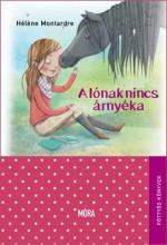A LÓNAK NINCS ÁRNYÉKA - PÖTTYÖS KÖNYVEK - Ekönyv - MONTARDRE, HÉLENE