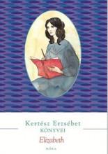 ELIZABETH - KERTÉSZ ERZSÉBET KÖNYVEI (ÚJ, PIROS) - Ekönyv - KERTÉSZ ERZSÉBET