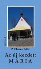 Az új kezdet: Mária - Ekönyv - P Tillmann Beller