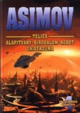 Asimov teljes Alapítvány – Birodalom – Robot univerzuma IV. - Ekönyv - Isaac Asimov