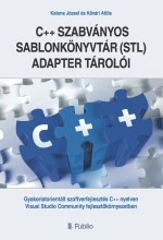 A C++ szabványos sablonkönyvtár (STL) adapter tárolói - Ebook - Katona József és Kővári Attila