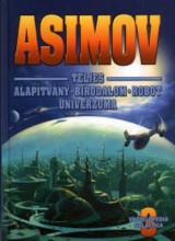 Asimov teljes Alapítvány – Birodalom – Robot univerzuma III. - Ekönyv - Isaac Asimov