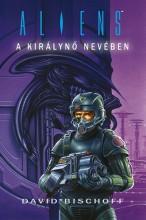 Aliens: A királynő nevében - Ekönyv - David Bischoff