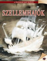 SZELLEMHAJÓK - A TÖRTÉNELEM NAGY REJTÉLYEI - Ekönyv - KOSSUTH KIADÓ ZRT.