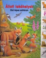ÁLLATI LAKÓHELYEK - ELSŐ KÉPES SZÓTÁRAM - Ekönyv - SZALAY KÖNYVKIADÓ ÉS KERESKED?HÁZ KFT.