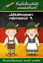 JÁTÉKOSAN NÉMETÜL 1. - FOGLALKOZTATÓ MF. - Ekönyv - XACT ELEKTRA KFT.