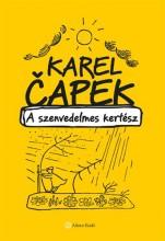 A SZENVEDELMES KERTÉSZ - Ekönyv - ČAPEK, KAREL