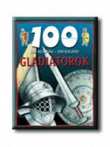 GLADIÁTOROK - 100 ÁLLOMÁS - 100 KALAND - - Ekönyv - GULLIVER LAP- ÉS KÖNYVKIADÓ KERESKEDELMI