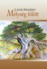 MÉLYSÉG FÖLÖTT - Ekönyv - LÁSZKI ERZSÉBET