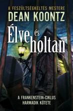 Élve és holtan - Ekönyv - Dean Koontz