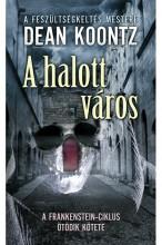 A halott város - Ekönyv - Dean Koontz