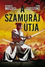 A szamuráj útja - Ekönyv - Mijamoto Muszasi - Taira Sigeszuke