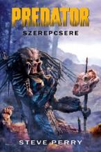 Predator: Szerepcsere - Ekönyv - Steve Perry