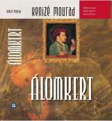 ÁLOMKERT - A SZULTÁNA C. KÖNYV FOLYTATÁSA - - Ebook - MOURAD, KENIZE