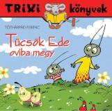 TRIXI KÖNYVEK - TÜCSÖK EDE OVIBA MEGY - Ekönyv - TÓTHÁRPÁD FERENC