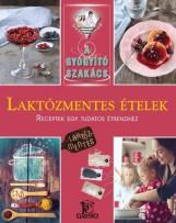 LAKTÓZMENTES ÉTELEK - A GYÓGYÍTÓ SZAKÁCS - Ekönyv - CSIGÓ LÁSZLÓ
