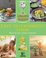 LISZT- ÉS CUKORMENTES ÉTELEK - A GYÓGYÍTÓ SZAKÁCS - Ekönyv - CSIGÓ ZITA
