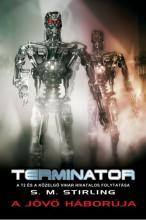 Terminator: A jövő háborúja - Ekönyv - S. M. Stirling