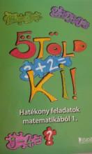 ÖTÖLD KI! - HATÉKONY FELADATOK MATEMATIKÁBÓL 1. - Ekönyv - DI075110