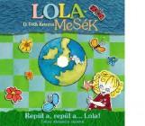 LOLAMESÉK - REPÜL A, REPÜL A  … LOLA! - DVD MELLÉKEKLETTEL - Ekönyv - D. TÓTH KRISZTA