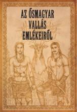 AZ ŐSMAGYAR VALLÁS EMLÉKEIRŐL - Ekönyv - KÓKAI LAJOS
