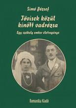 TÖVISEK KÖZÜL KINŐTT VADRÓZSA - EGY SZÉKELY EMBER ÉLETREGÉNYE - Ekönyv - SIMÓ JÓZSEF