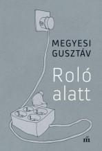 Roló alatt - Publicisztikák - Ekönyv - Megyesi Gusztáv